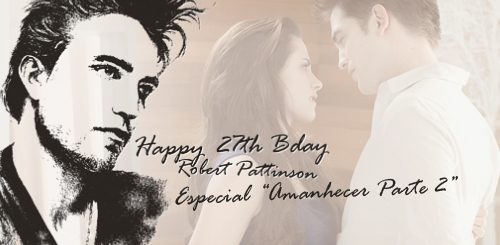 Especial do 27º Aniversário de Robert Pattinson: AMANHECER PARTE 2