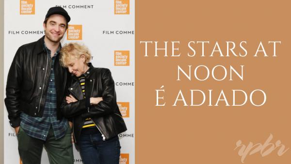 The Stars At Noon tem produção adiada
