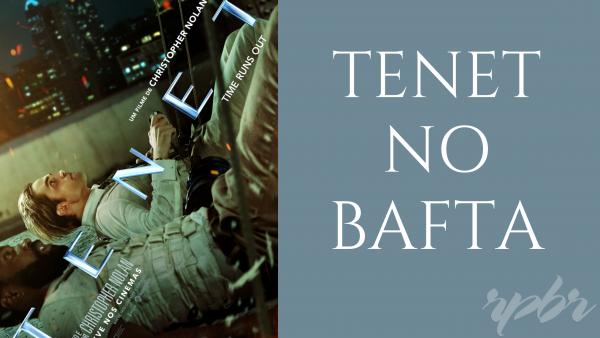 74th BAFTA: TENET é semifinalista em 7 categorias