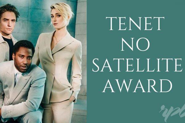 ATUALIZAÇÃO! 25º Satellite Awards: TENET ganhou uma categoria!
