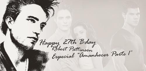 Especial do 27º Aniversário de Robert Pattinson: AMANHECER PARTE 1